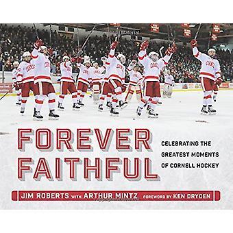 For evigt trofaste - fejrer de største øjeblikke af Cornell Hockey