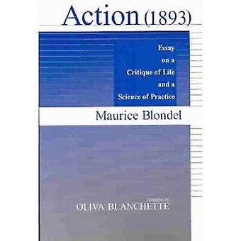 Action 1893 Essay on a Critique of Life and a Science of Practice by Blondel & Maurice