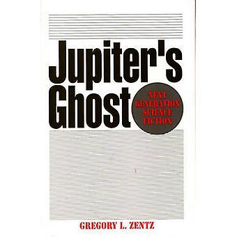 Jupiters Ghost volgende generatie sciencefiction door Zentz & Gregory L.