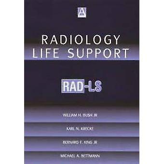 Radiologi Life Support RadLs A praktiska tillvägagångssätt av Bush & William H.