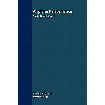 Airplane Performance Stability and Control by Perkins & Courtland D.