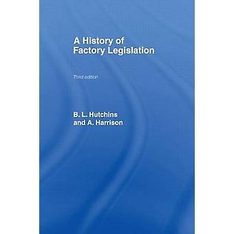 A History of Factory Legislation by Hutchins & B.