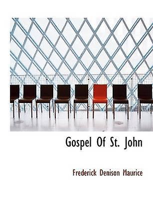 Gospel Of St. John by Maurice & Frougeerick Denison