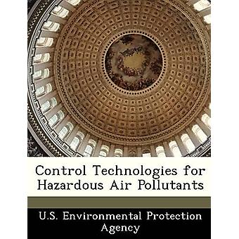 Control Technologies for Hazardous Air Pollutants by U.S. Environmental Protection Agency