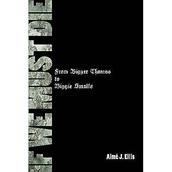 If We Must Die From Bigger Thomas to Biggie Smalls by Ellis & Aime J