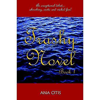 Trashy boek boek 1 door Otis & Ana