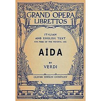 Aida libreto italiano e inglês texto e música do diretor vai ao ar pela Verdi & Guiseppi