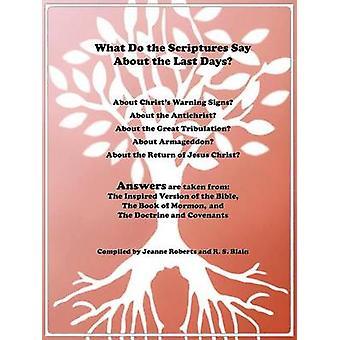 Was sagt die Heilige Schrift über die letzten Tage Antworten stammen aus den inspirierten Version der Bibel das Buch Mormon, Lehre und C von Roberts & Jeanne