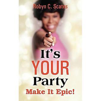 Dens dit parti gøre det episke af Scates & Robyn C