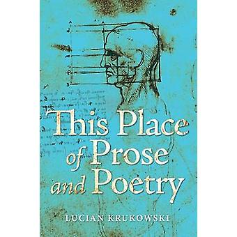 This Place of Prose and Poetry by Krukowski & Lucian