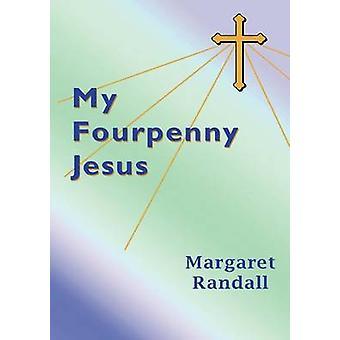 Mein Fourpenny Jesus von Randall & Margaret