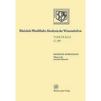 Nikaia in Der Romischen Kaiserzeit 307. Sitzung Am 17. Dezember 1986 in Düsseldorf von Merkelbach & Reinhold