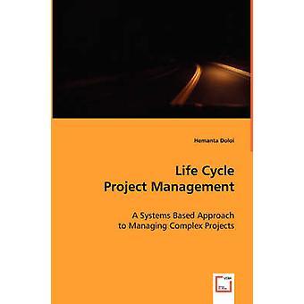 Livscyklus projektledelse af Doloi & Malene