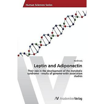 Leptin and Adiponectin by Grizelj Ina