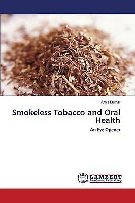 Smokeless Tobacco and Oral Health by Kumar Amit