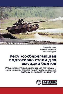 Resursosberegayushchaya Podgotovka Stali Dlya Vysadki Boltov by Pachurin Gerhomme
