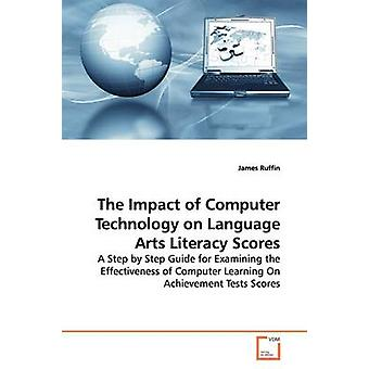 The Impact of Computer Technology on Language Arts Literacy Scores by Ruffin & James
