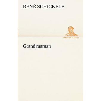 Grandmaman by Schickele & Ren