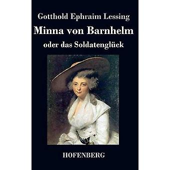 Minna von Barnhelm oder das Soldatenglck by Gotthold Ephraim Lessing