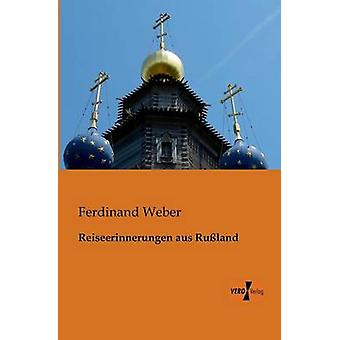 Reiseerinnerungen Aus Russland por Weber & Ferdinand