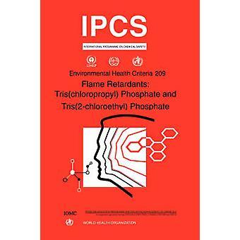 Flame Retardants Trischloropropyl Phosphate and Tris 2chloroethyl Phosphate Environmental Health Criteria Series No. 209 by WHO