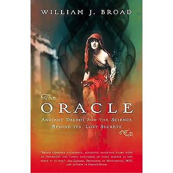 The Oracle - Ancient Delphi and the Science Behind Its Lost Secrets (a