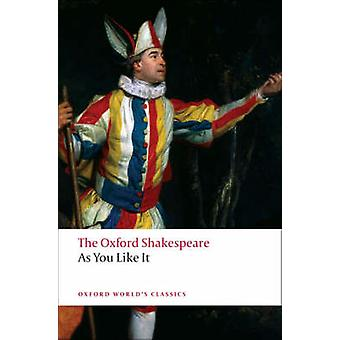 As You Like it - The Oxford Shakespeare by William Shakespeare - Alan
