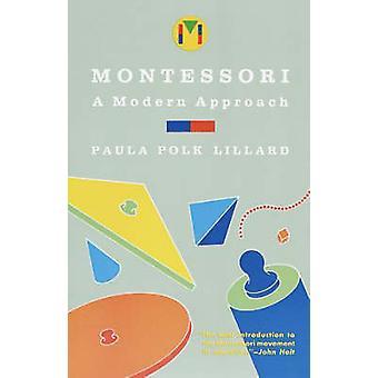 Montessori - Modern Approach (New edition) by Paula Polk Lillard - 978