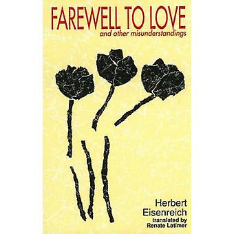 Farewell to Love - and Other Misunderstandings by Herbert Eisenreich -