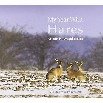 My Year with Hares by Martin Hayward Smith - 9780993029301 Book