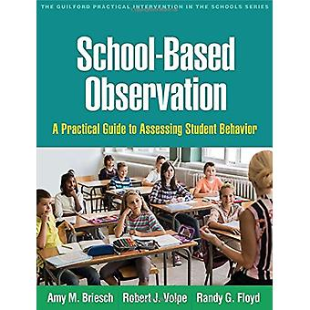 School-Based Observation - A Practical Guide to Assessing Student Beha