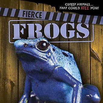 Fierce Frogs by Eleanor Snyder - 9781482449174 Book