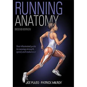 Running Anatomy 2nd Edition by Running Anatomy 2nd Edition - 97814925