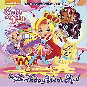 The Birthday Wish List! (Sunny Day) by Mickie Matheis - 9781524768522