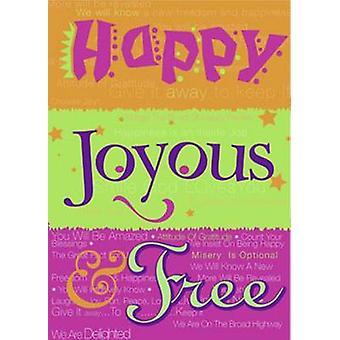 Happy Joyous and Free by Meiji Stewart - 9781568384870 Book