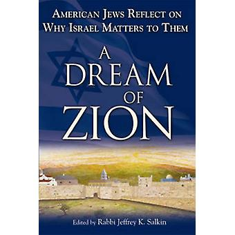A Dream of Zion - American Jews Reflect on Why Israel Matters to Them