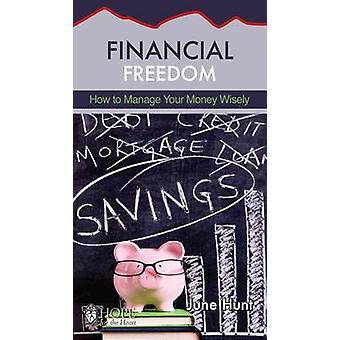 Financial Freedom - How to Manage Your Money Wisely by June Hunt - 978