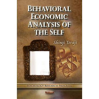Behavioral Economic Analysis of the Self by Shinji Teraji - 978161209