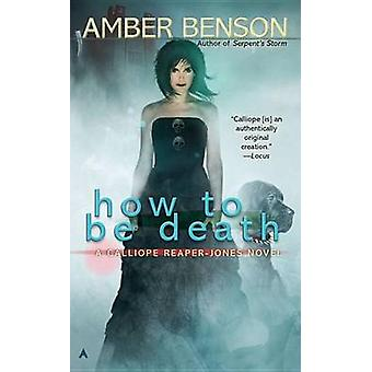How to Be Death (annotated edition) by Amber Benson - 9781937007287 B