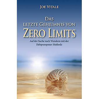 Das letzte Geheimnis von  -Zero Limits - - Auf der Suche nach Wundern mi