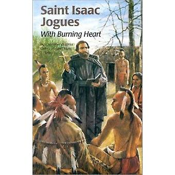 Saint Isaac Jogues - With Burning Heart by Christine Virginia Orfeo -