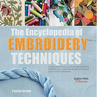 Encyclopedia of Embroidery Techniques by Pauline Brown Brown