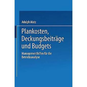 Plankosten Deckungsbeitrage Und Budgets Managementhilfen Fur Die Betriebsanalyse by Matz & Adolph