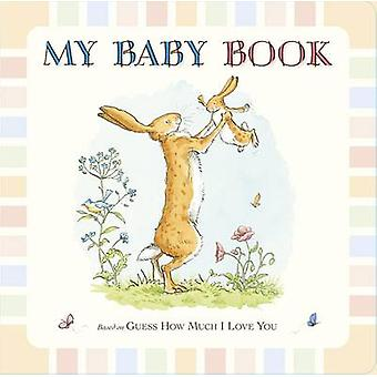 Guess How Much I Love You My Baby Book von Sam McBratney