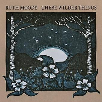 Ruth Moody - These Wilder Things [CD] USA import