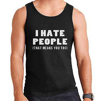 I Hate People That Means You Too Slogan Men's Vest