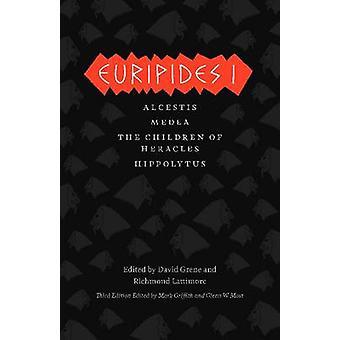Euripides I - Alcestis - Medea - the Children of Heracles - Hippolytus