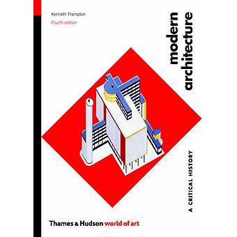 Modern arkitektur - en kritisk historia (4: e reviderade upplagan) av Kenn