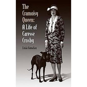 Cramoisy drottningen - ett liv i Caresse Crosby av Linda Hamalian - 9780