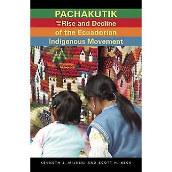 Pachakutik et the Rise and Decline of le mouvement indigène équatorien